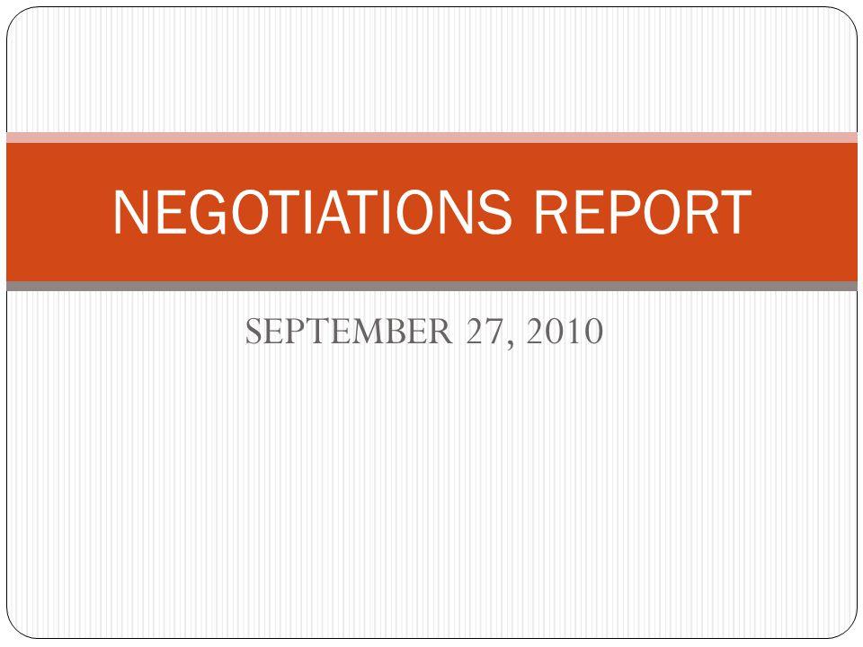 SEPTEMBER 27, 2010 NEGOTIATIONS REPORT