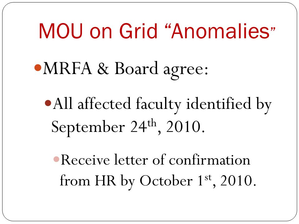 MOU on Grid Anomalies MRFA & Board agree: All affected faculty identified by September 24 th, 2010.