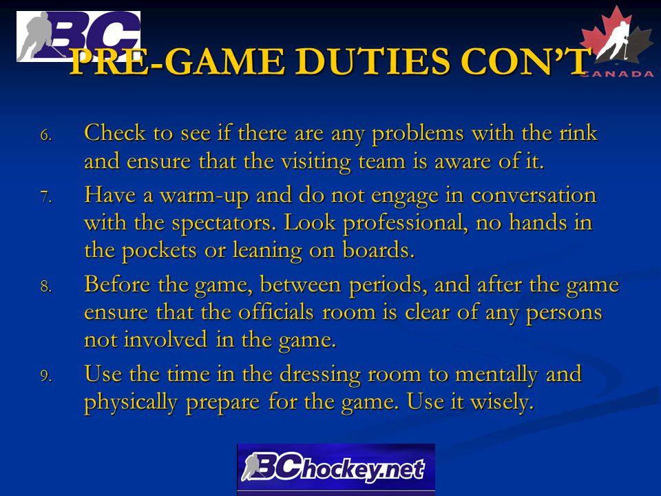 PRE-GAME DUTIES CON'T 6.