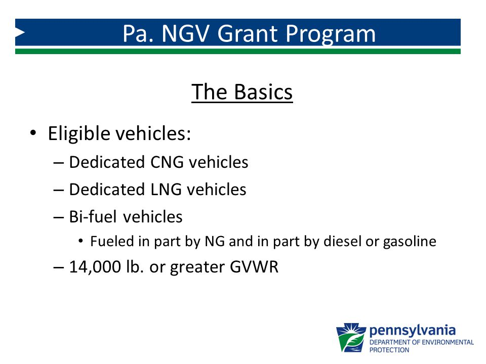 Eligible vehicles: – Dedicated CNG vehicles – Dedicated LNG vehicles – Bi-fuel vehicles Fueled in part by NG and in part by diesel or gasoline – 14,00