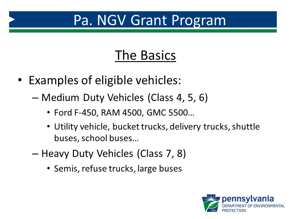 Examples of eligible vehicles: – Medium Duty Vehicles (Class 4, 5, 6) Ford F-450, RAM 4500, GMC 5500… Utility vehicle, bucket trucks, delivery trucks,