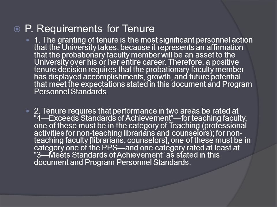  P. Requirements for Tenure 1.