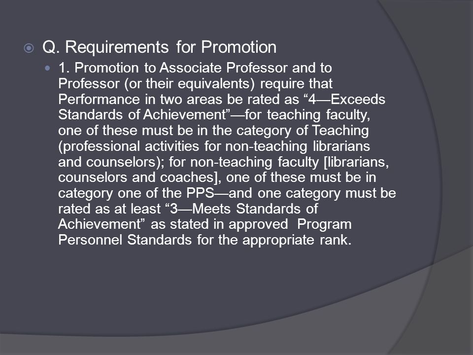  Q. Requirements for Promotion 1.