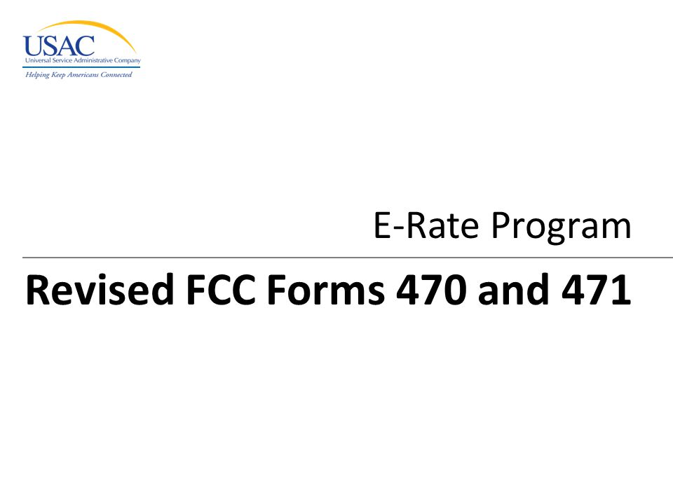 E-Rate Program Revised FCC Forms 470 and 471
