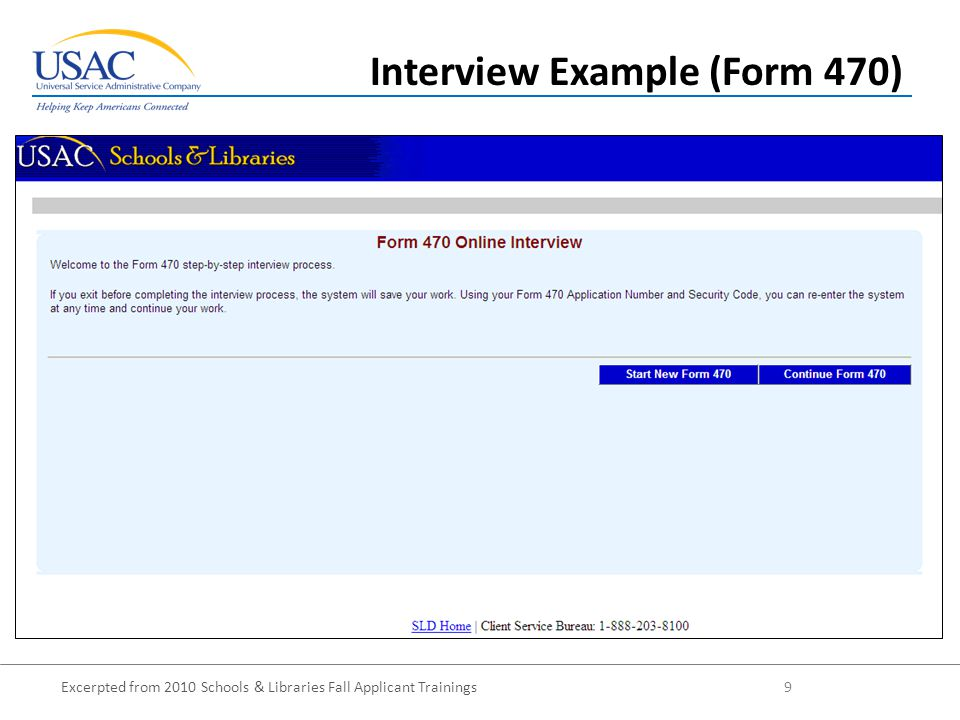 Excerpted from 2010 Schools & Libraries Fall Applicant Trainings 9 Interview Example (Form 470)