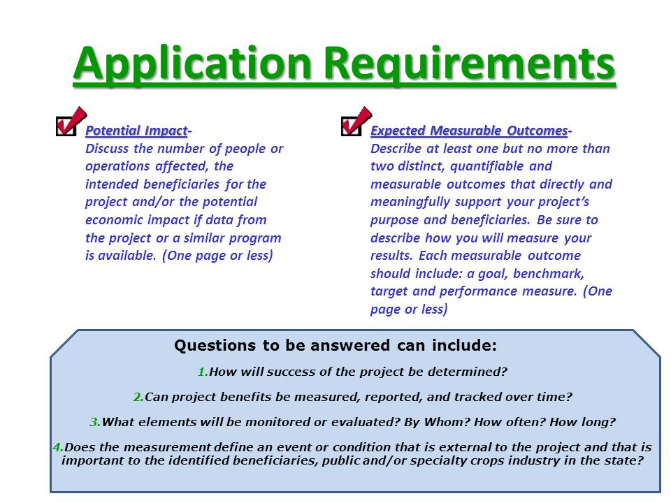 Application Requirements Potential Impact- Discuss the number of people or operations affected, the intended beneficiaries for the project and/or the potential economic impact if data from the project or a similar program is available.