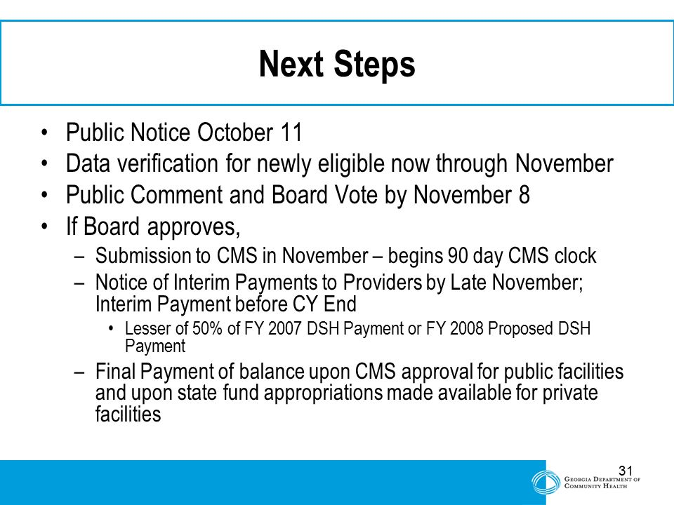 31 Next Steps Public Notice October 11 Data verification for newly eligible now through November Public Comment and Board Vote by November 8 If Board