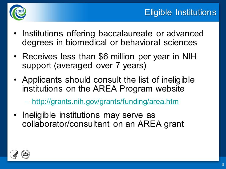 Eligible Individuals Any individual with the skills, knowledge, and resources necessary to carry out the proposed research –Primary faculty appointment at AREA eligible institution PI can not have an active NIH research grant –May be a collaborator on an active NIH grant held by another PI PI may not be awarded more than one AREA grant at a time 9