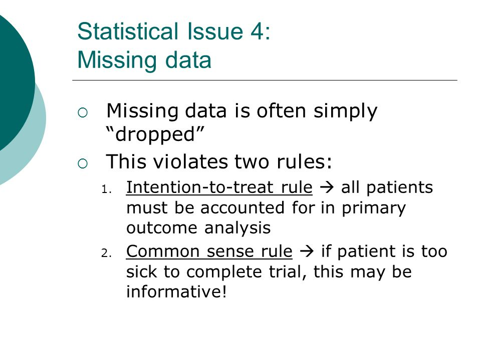 Statistical Issue 4: Missing data  Missing data is often simply dropped  This violates two rules: 1.