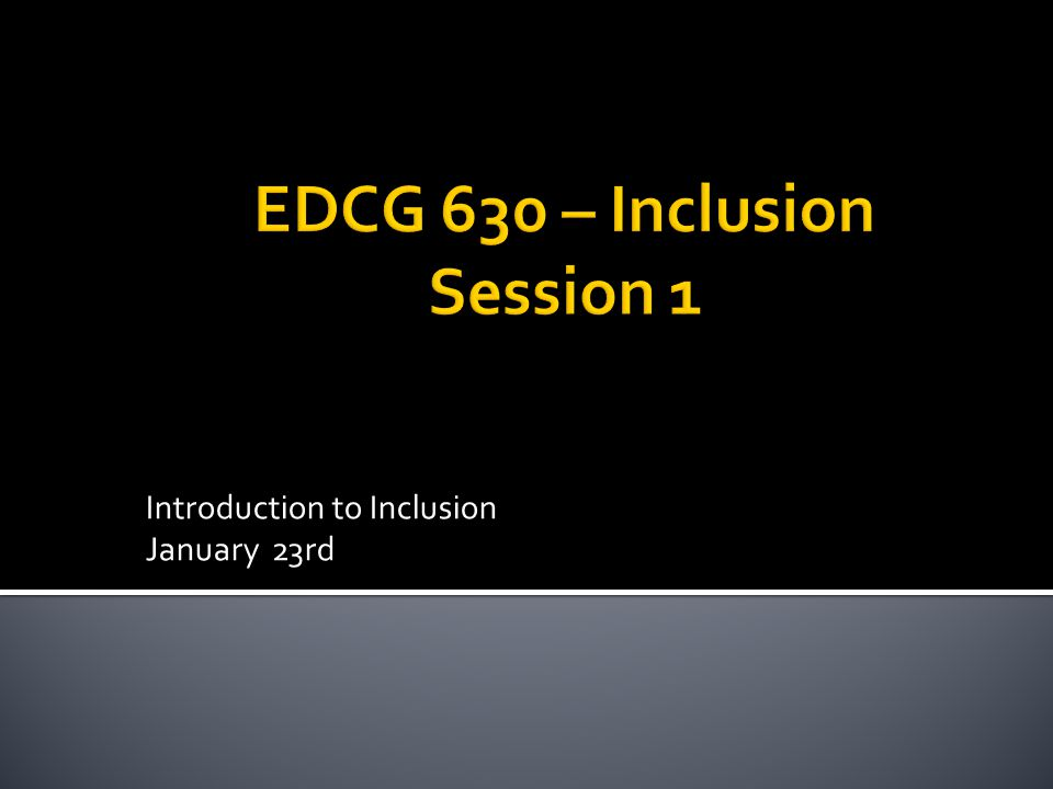 Introduction to Inclusion January 23rd