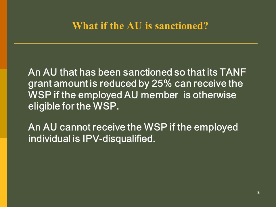 9 How often can someone receive WSPs.The WSP is tied to the individual, not to the AU.