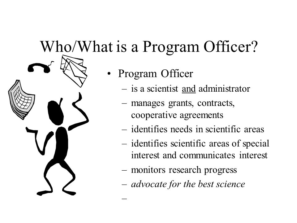 Who/What is a Program Officer.
