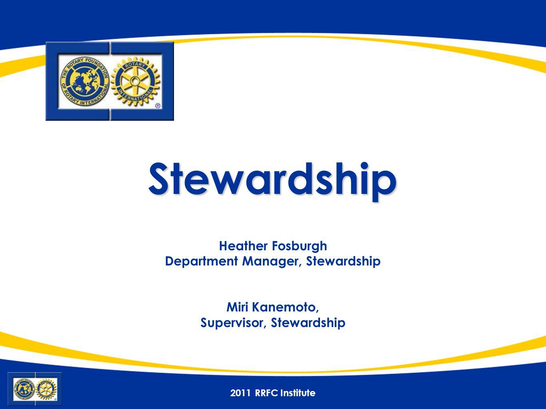 2011 RRFC Institute Stewardship Stewardship Heather Fosburgh Department Manager, Stewardship Miri Kanemoto, Supervisor, Stewardship