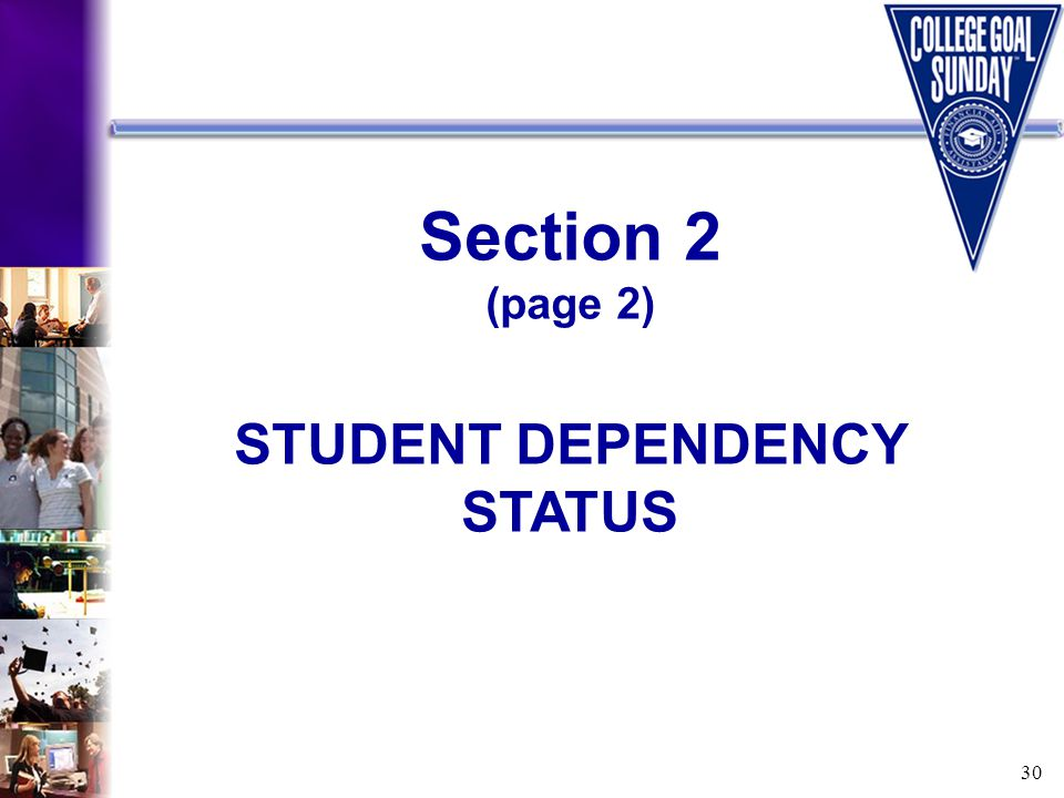 30 Section 2 (page 2) STUDENT DEPENDENCY STATUS