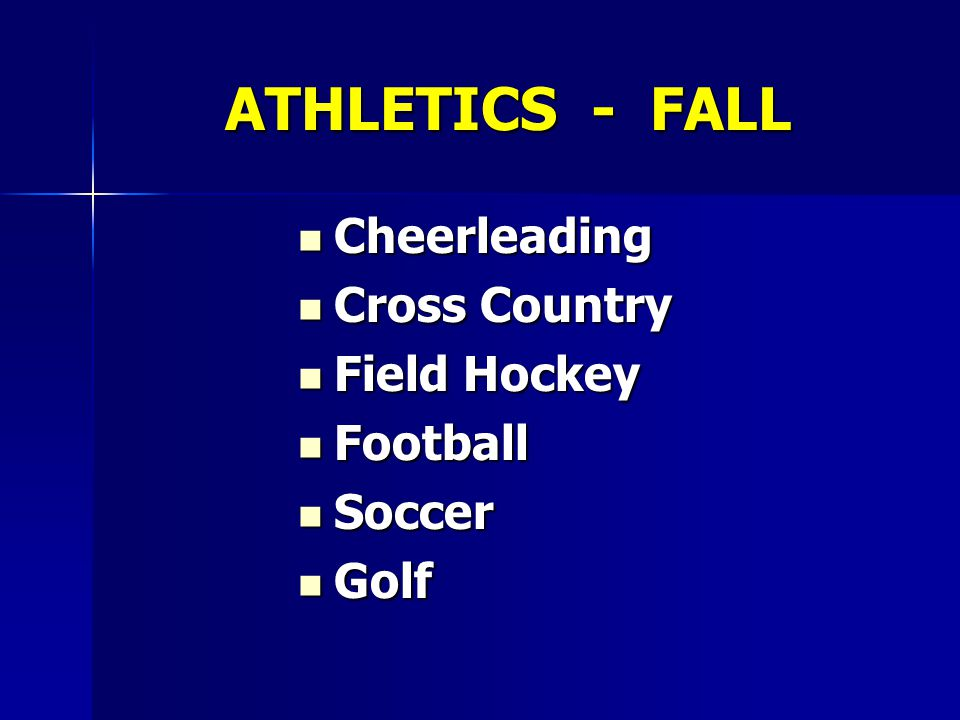 ATHLETICS - FALL Cheerleading Cheerleading Cross Country Cross Country Field Hockey Field Hockey Football Football Soccer Soccer Golf Golf