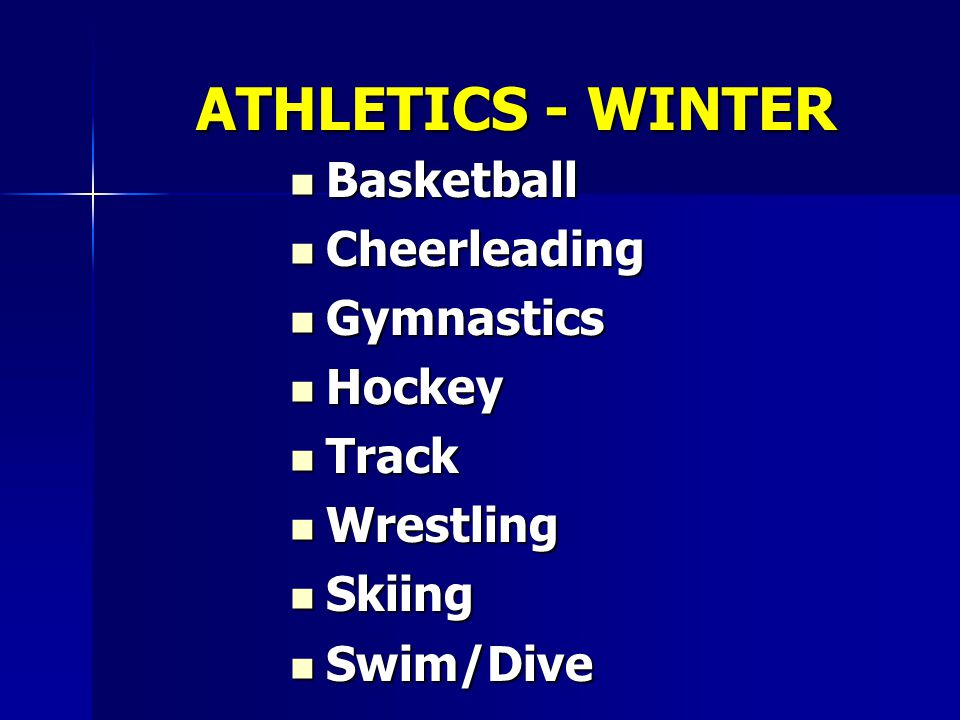 ATHLETICS - WINTER Basketball Basketball Cheerleading Cheerleading Gymnastics Gymnastics Hockey Hockey Track Track Wrestling Wrestling Skiing Skiing Swim/Dive Swim/Dive