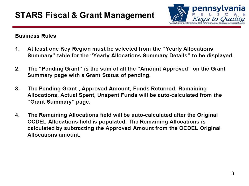 STARS Fiscal & Grant Management Business Rules 1.At least one Key Region must be selected from the Yearly Allocations Summary table for the Yearly Allocations Summary Details to be displayed.