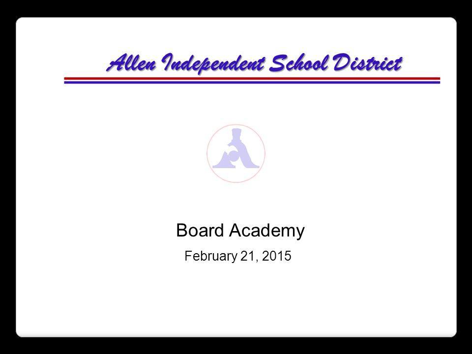 Allen Independent School District February 21, 2015 Board Academy