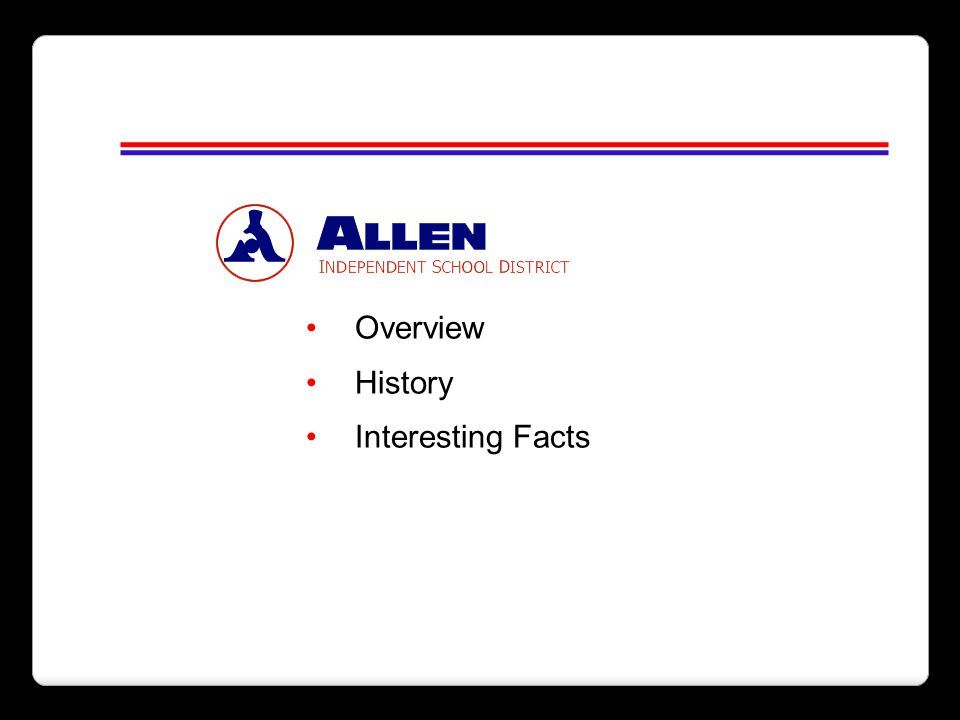 Overview History Interesting Facts