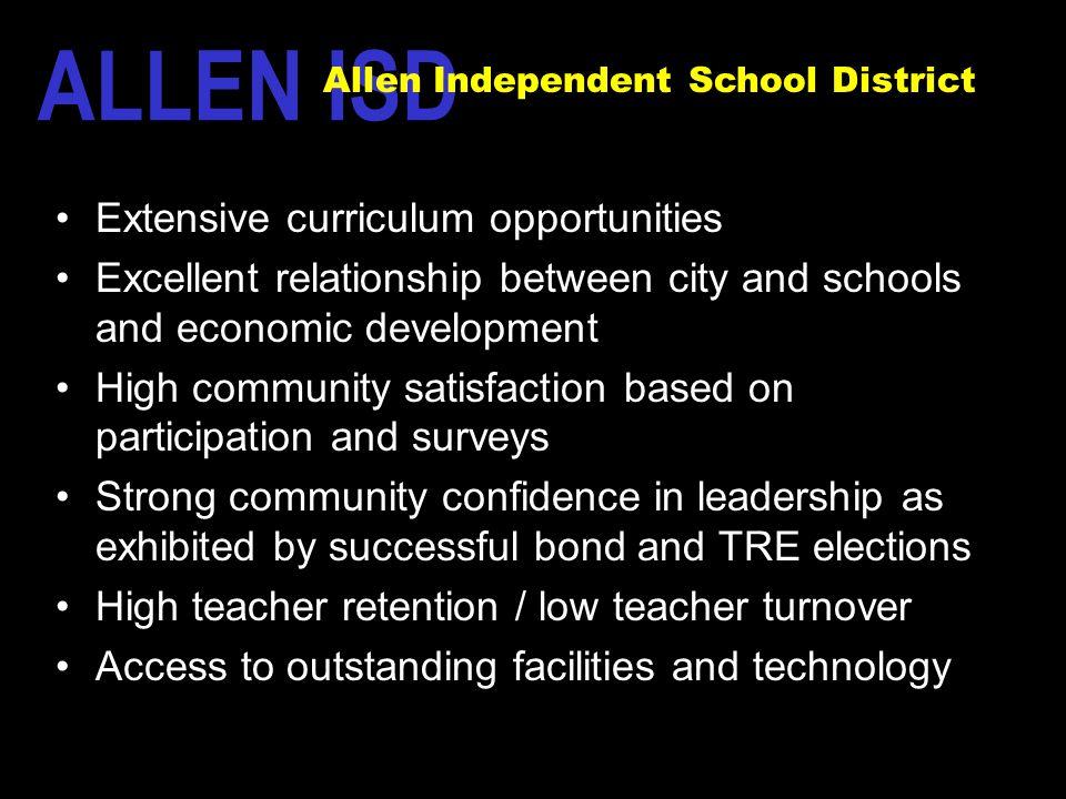 The Allen Way Extensive curriculum opportunities Excellent relationship between city and schools and economic development High community satisfaction
