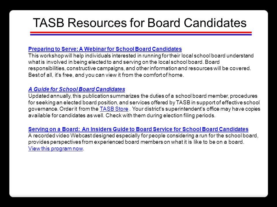 TASB Resources for Board Candidates Preparing to Serve: A Webinar for School Board CandidatesPreparing to Serve: A Webinar for School Board Candidates
