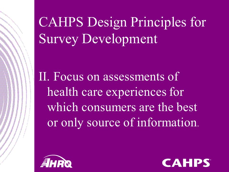 CAHPS Design Principles for Survey Development II.