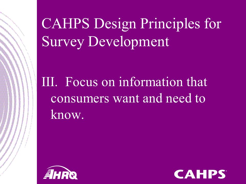 CAHPS Design Principles for Survey Development III.