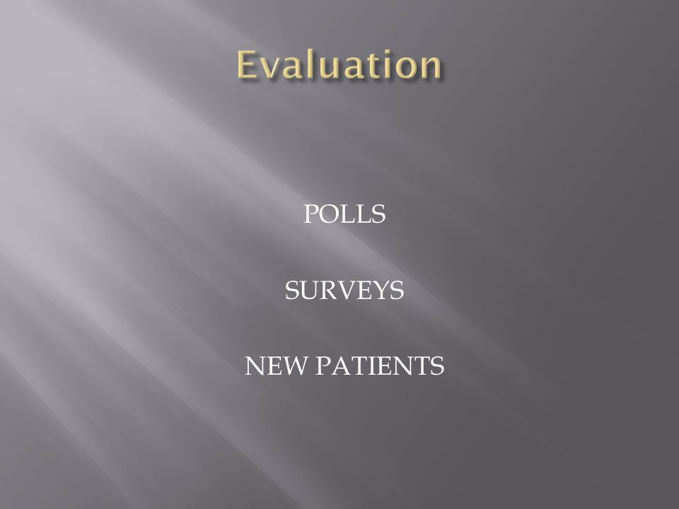 POLLS SURVEYS NEW PATIENTS