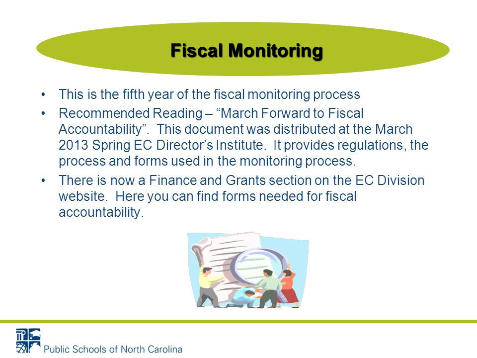 """This is the fifth year of the fiscal monitoring process Recommended Reading – """"March Forward to Fiscal Accountability"""". This document was distributed"""