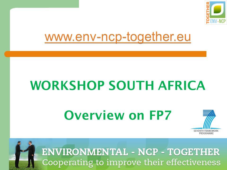 Dr. Marion Tobler, NCP Environment 2 2 www.env-ncp-together.eu WORKSHOP SOUTH AFRICA Overview on FP7