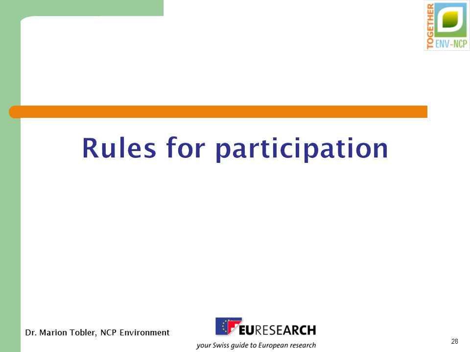 Dr. Marion Tobler, NCP Environment 28 Rules for participation