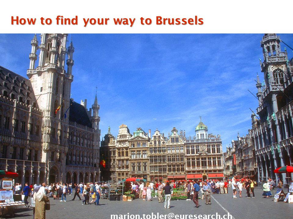 How to find your way to Brussels marion.tobler@euresearch.ch