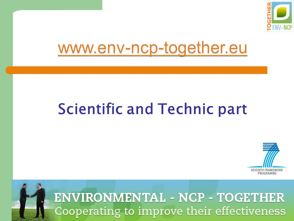 Dr. Marion Tobler, NCP Environment 71 www.env-ncp-together.eu Scientific and Technic part