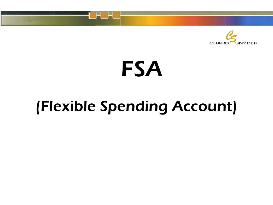 FSA (Flexible Spending Account)