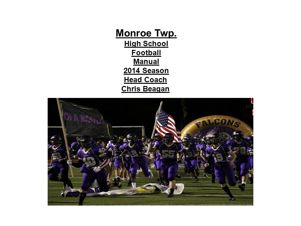 Monroe Twp. High School Football Manual 2014 Season Head Coach Chris Beagan