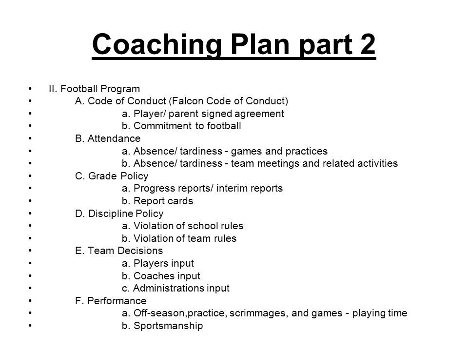 Coaching Plan part 2 II. Football Program A. Code of Conduct (Falcon Code of Conduct) a.