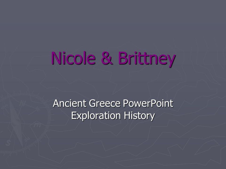 Nicole & Brittney Ancient Greece PowerPoint Exploration History