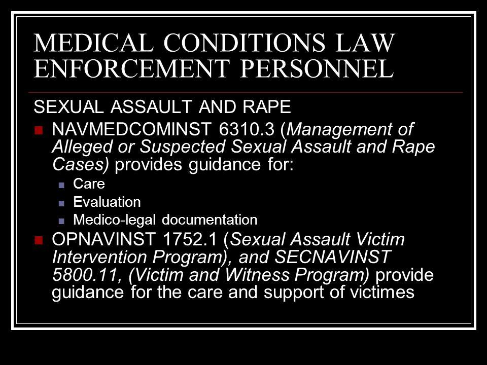 MEDICAL CONDITIONS LAW ENFORCEMENT PERSONNEL SEXUAL ASSAULT AND RAPE NAVMEDCOMINST 6310.3 (Management of Alleged or Suspected Sexual Assault and Rape