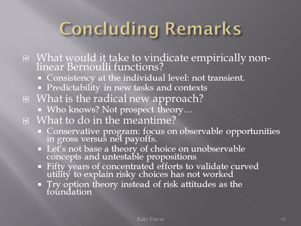  What would it take to vindicate empirically non- linear Bernoulli functions.