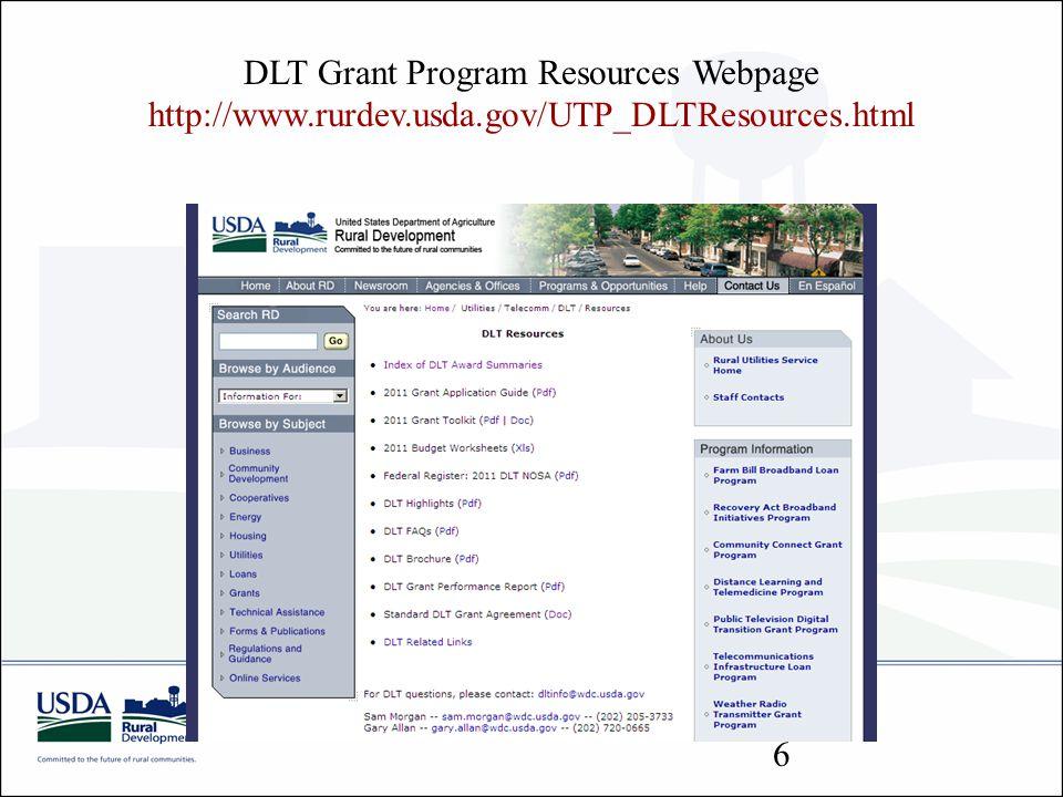 DLT Grant Program Resources Webpage http://www.rurdev.usda.gov/UTP_DLTResources.html 6