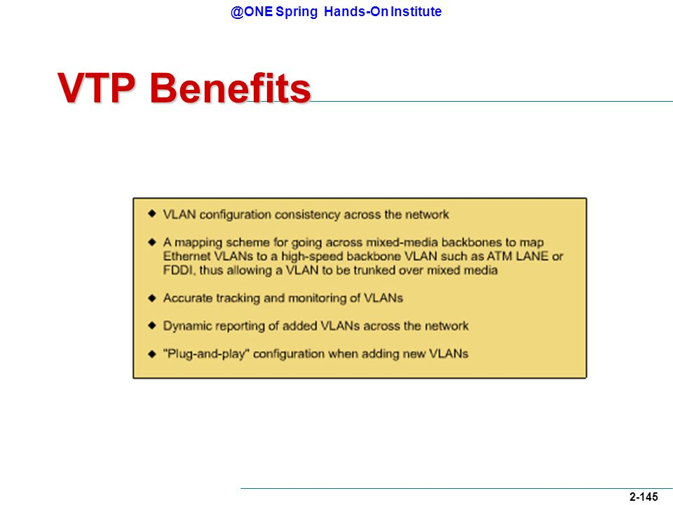 @ONE Spring Hands-On Institute 2-145 VTP Benefits
