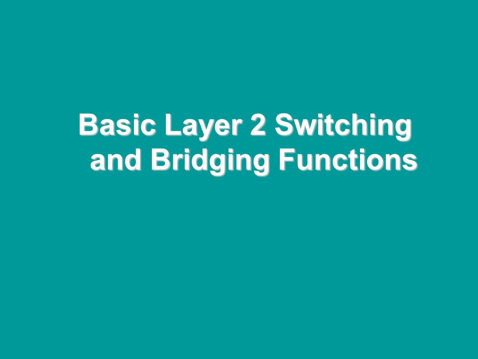 @ONE Spring Hands-On Institute 2-3 Basic Layer 2 Switching and Bridging Functions
