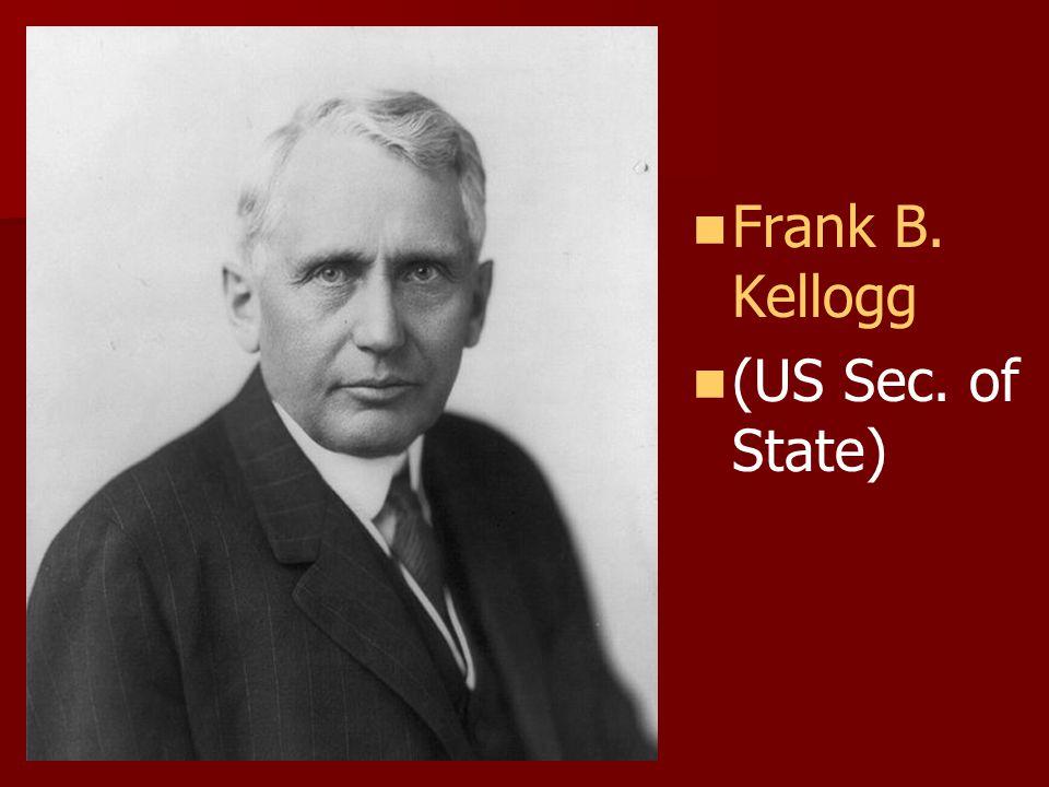 Frank B. Kellogg (US Sec. of State)