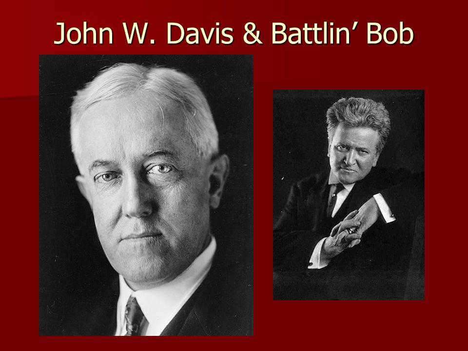 John W. Davis & Battlin' Bob