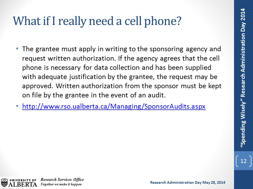 Spending Wisely Research Administration Day 2014 Research Services Office Together we make it happen Research Administration Day May 28, 2014 The grantee must apply in writing to the sponsoring agency and request written authorization.
