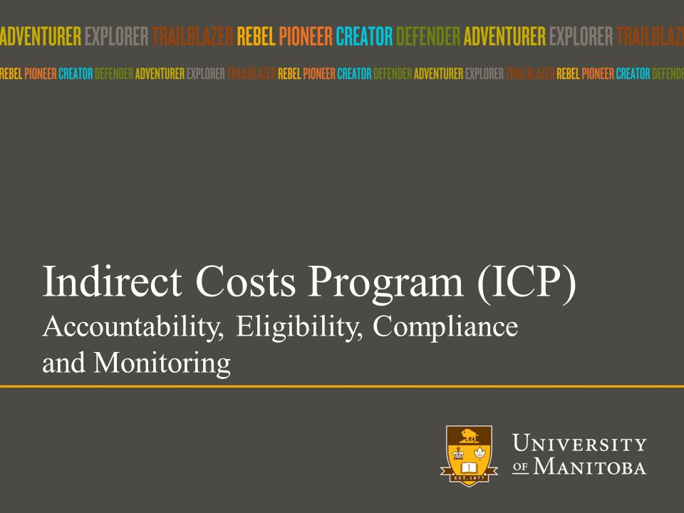 Indirect Costs Program (ICP) Accountability, Eligibility, Compliance and Monitoring