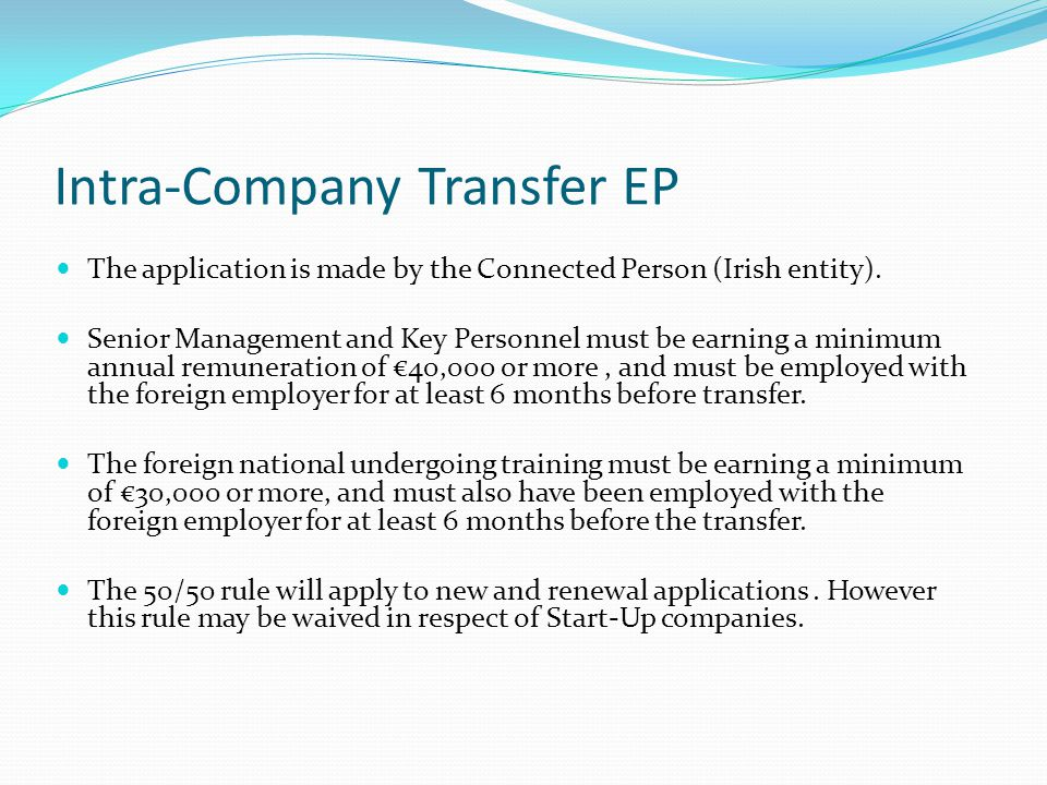 Intra-Company Transfer EP The application is made by the Connected Person (Irish entity).