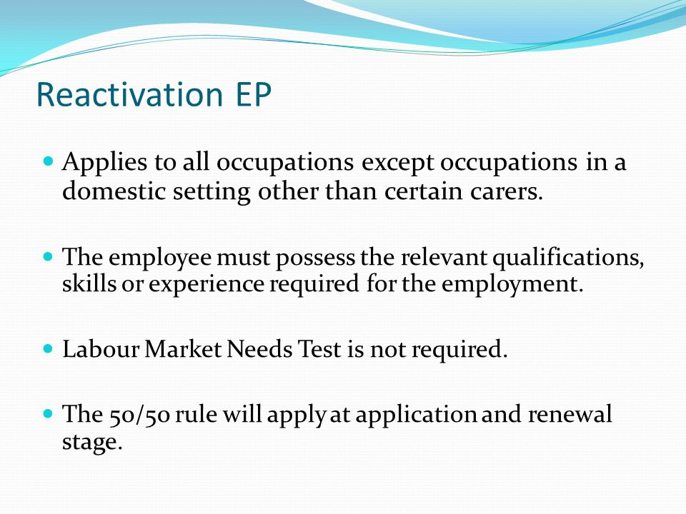 Reactivation EP Applies to all occupations except occupations in a domestic setting other than certain carers.