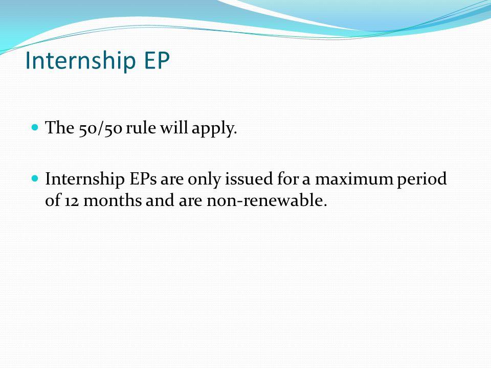 Internship EP The 50/50 rule will apply.