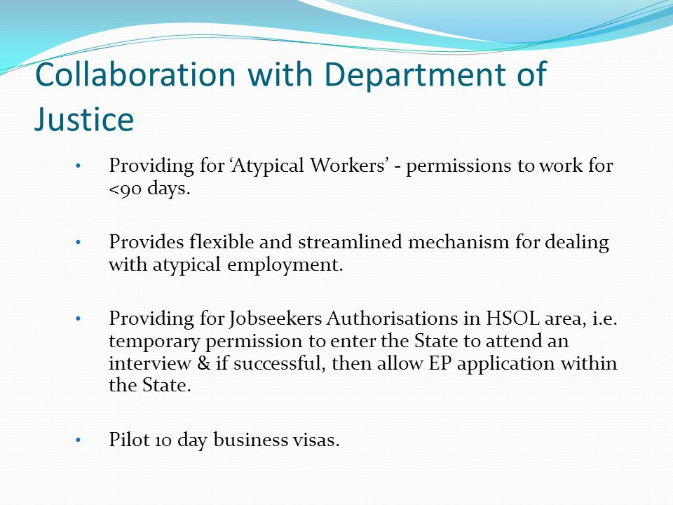 Collaboration with Department of Justice Providing for 'Atypical Workers' - permissions to work for <90 days.